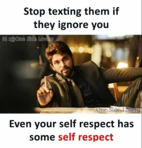 🌆 Typoഗ്രഫി - Stop texting them if they ignore you IG @ One Side Lovers One _ Side Lovers Even your self respect has some self respect - ShareChat