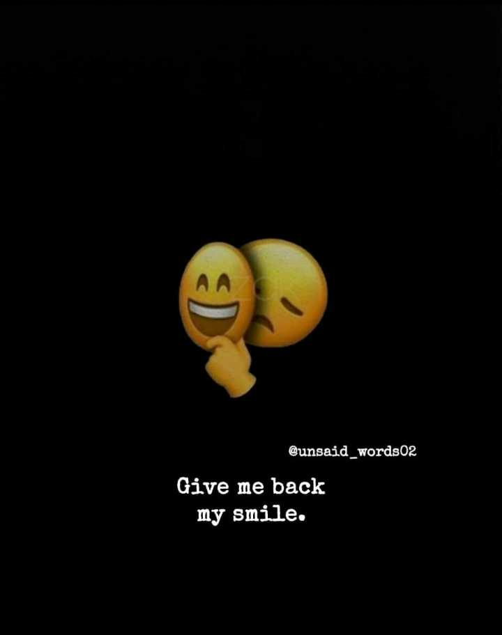 🌆 Typoഗ്രഫി - @ unsaid _ words02 Give me back my smile . - ShareChat