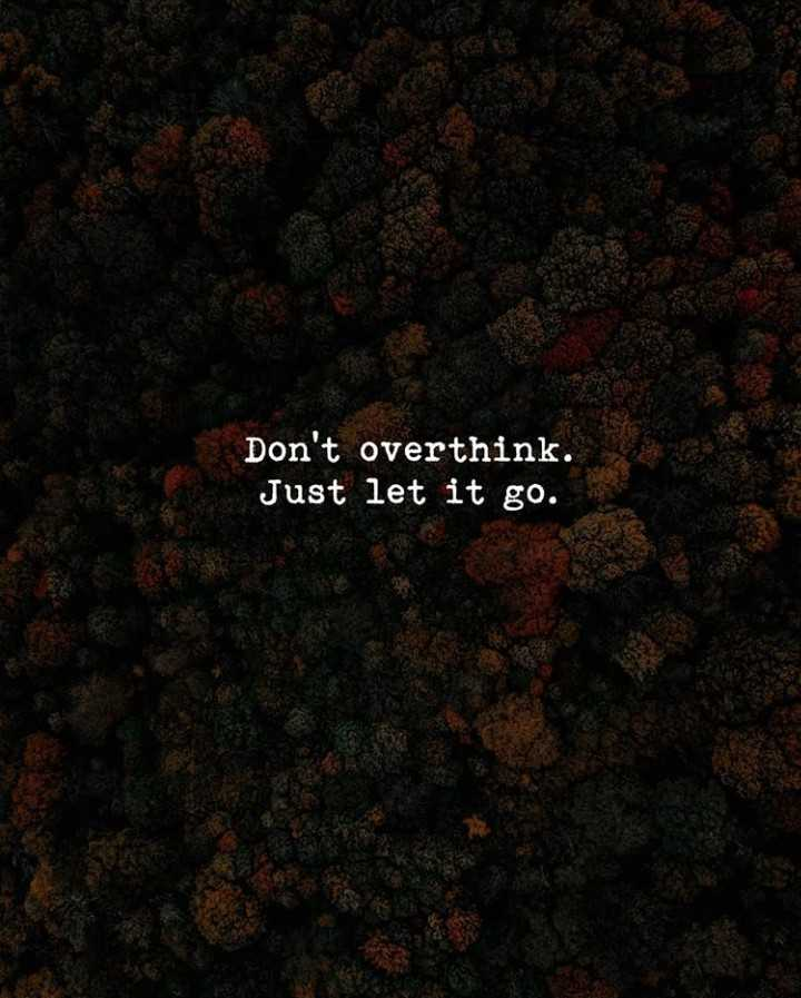 🌆 Typoഗ്രഫി - Don ' t overthink . Just let it go . - ShareChat