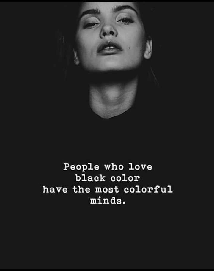 🌆 Typoഗ്രഫി - People who love black color have the most colorful minds . - ShareChat