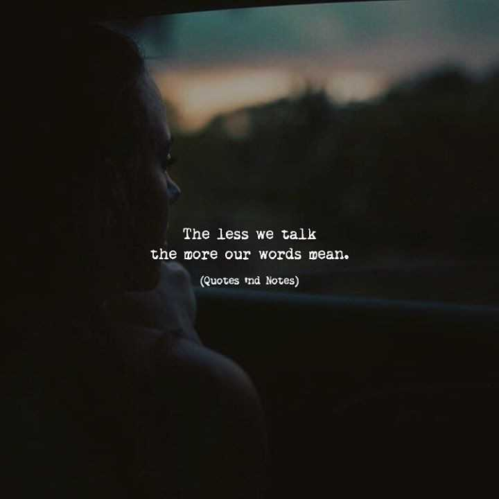 🌆 Typoഗ്രഫി - The less we talk the more our words wean . ( Quotes ind Notes ) - ShareChat