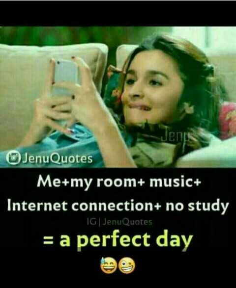 🌆 Typoഗ്രഫി - end Jenu Quotes Me + my room + music + Internet connection + no study IG | JenuQuotes = a perfect day - ShareChat