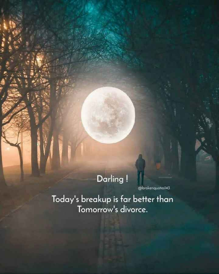 🌆 Typoഗ്രഫി - Darling ! @ brokenquotes143 Today ' s breakup is far better than Tomorrow ' s divorce . - ShareChat