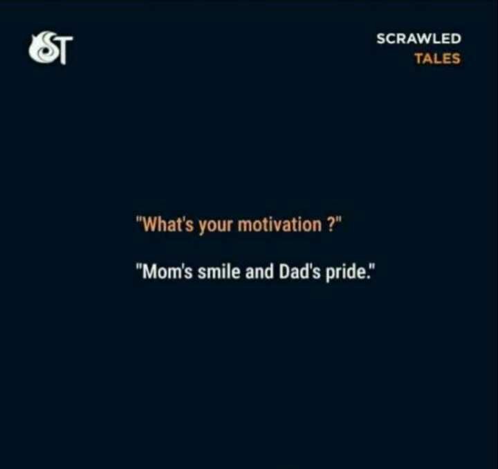 Typography - SCRAWLED TALES What ' s your motivation ? Mom ' s smile and Dad ' s pride . - ShareChat