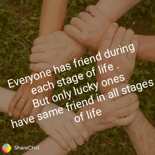 friends - Everyone has friend during each stage of life . But only lucky ones have same friend in all stages of life ShareChat - ShareChat
