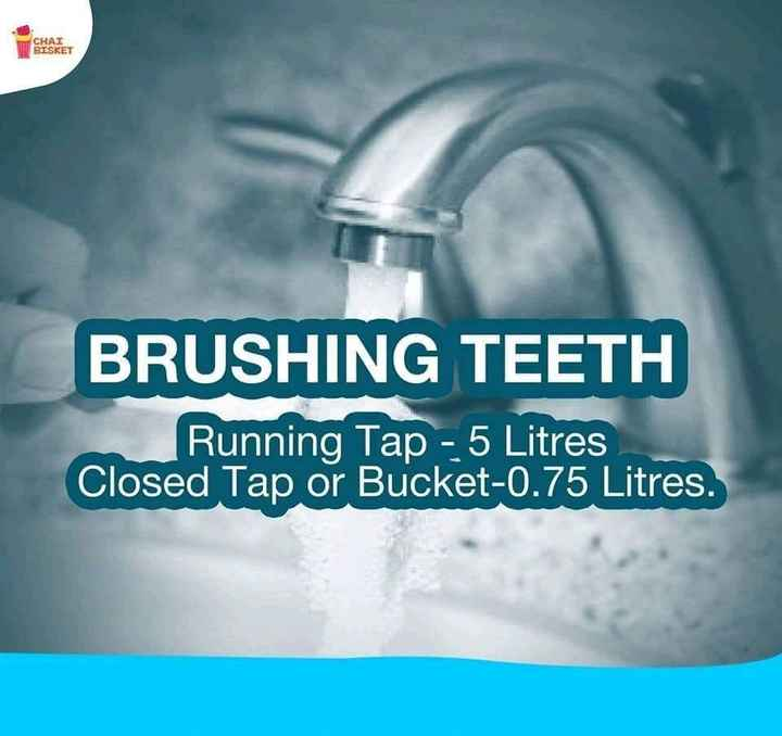 Usefull - CHAI BISKET BRUSHING TEETH Running Tap - 5 Litres Closed Tap or Bucket - 0 . 75 Litres . - ShareChat