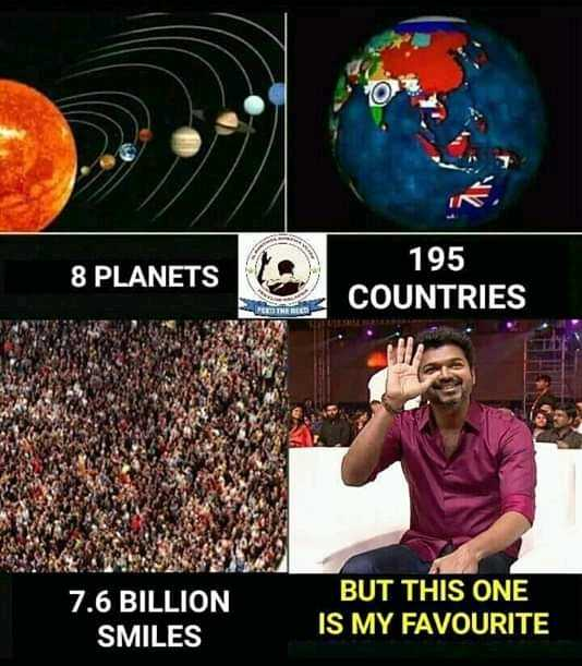 Vijay - 8 PLANETS 195 COUNTRIES 7 . 6 BILLION SMILES BUT THIS ONE IS MY FAVOURITE - ShareChat