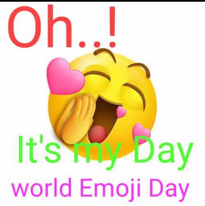 WORLD EMOJI DAY - Oh . . . It ' s Day world Emoji Day - ShareChat