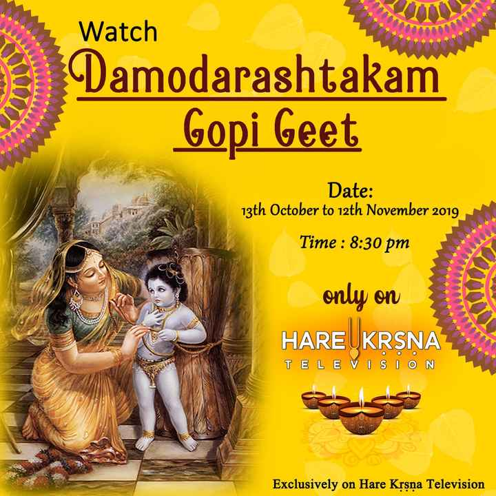 🌄 Wallpaper - Watch Damodarashtakam Gopi Geet Date : 13th October to 12th November 2019 Time : 8 : 30 pm TTTT only on HARE UKRSNA TE LE VISION 886 Exclusively on Hare Krsna Television - ShareChat