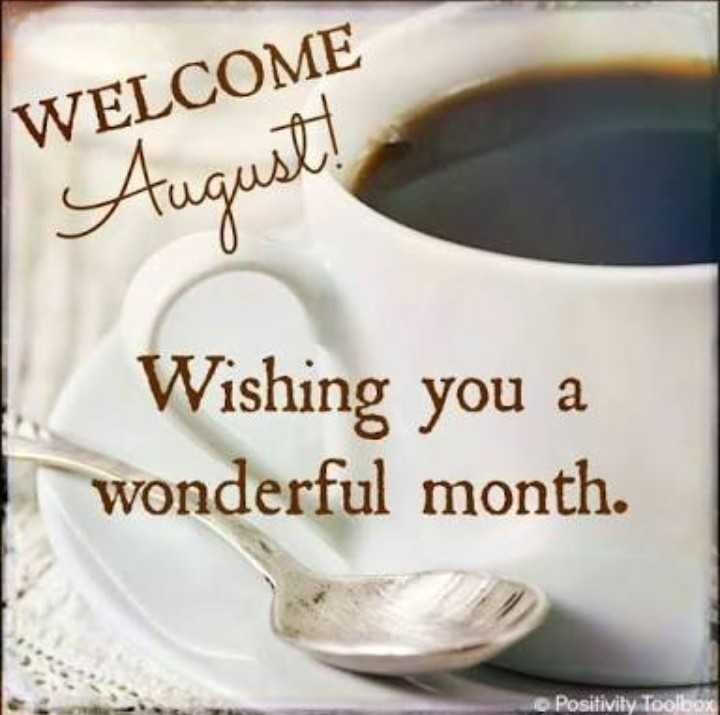 🤗 Welcome 'ઓગસ્ટ' - WELCOME August ! Wishing you a wonderful month . Positivity Toolbox - ShareChat