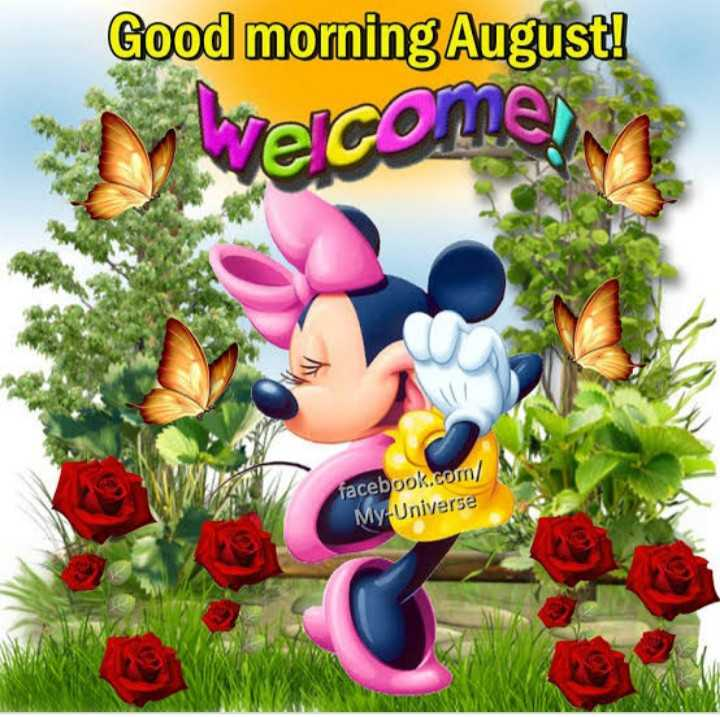 Welcome To August - Good morning August ! Telcome ! facebook . com / My Universe 22 - ShareChat