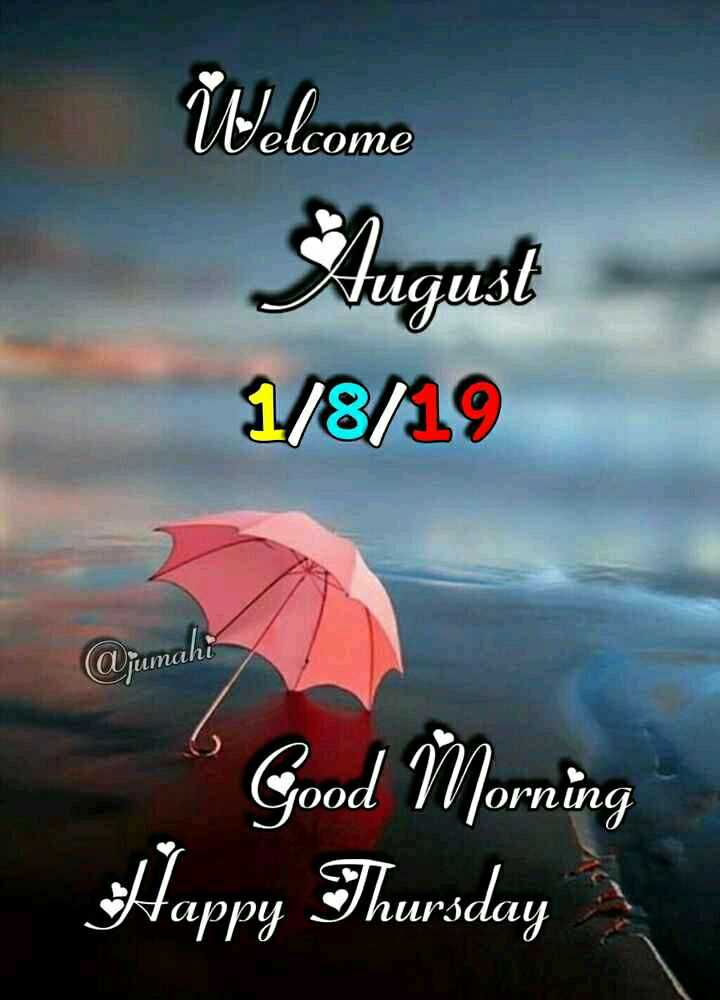 Welcome To August - Welcome August 1 / 8 / 19 TUNO Joou OLNUG Good Morning Happy Thursday - ShareChat