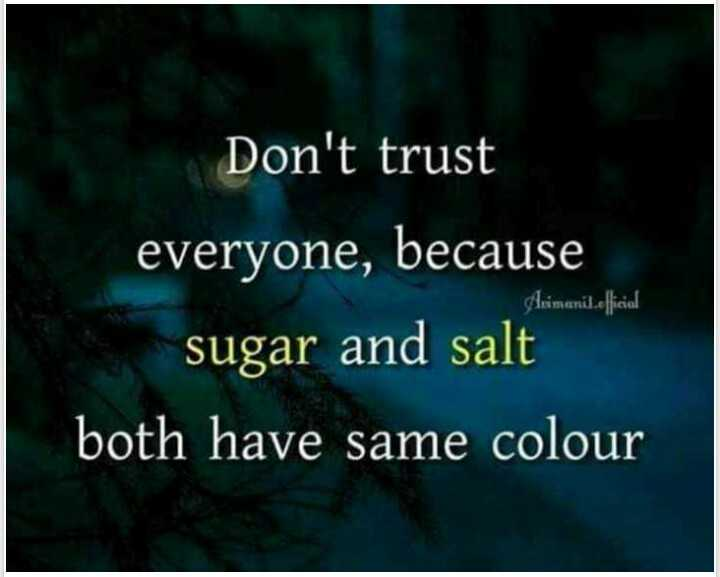 📜 Whatsapp स्टेटस - Don ' t trust Arimani . official everyone , because sugar and salt both have same colour - ShareChat