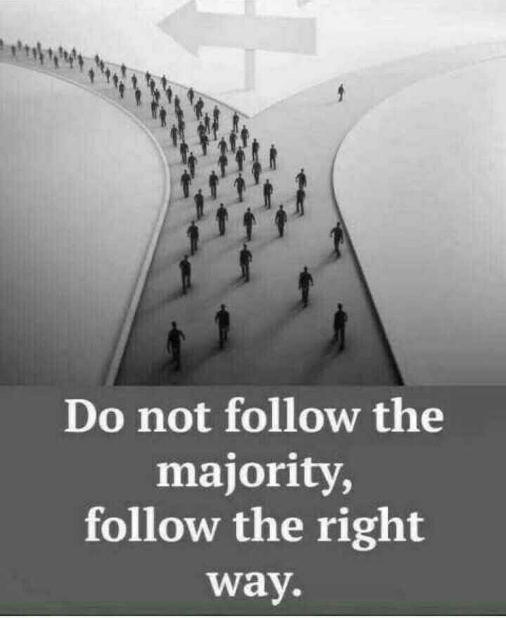 📜 Whatsapp स्टेटस - And Do not follow the majority , follow the right way . - ShareChat