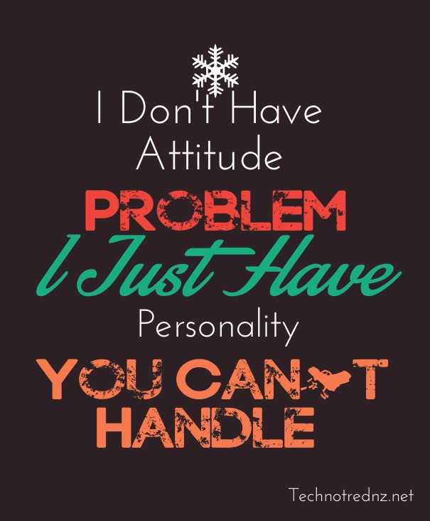 📜 Whatsapp स्टेटस - I Don ' t Have Attitude PROBLEM l Just Have Personality YOU CAN * T HANDLE Technotrednz . net - ShareChat