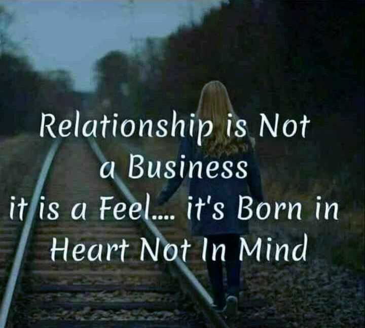 🤳Whatsapp DP - S Relationship is Not a Business it is a Feel . . . . it ' s Born in Heart Not In Mind - ShareChat