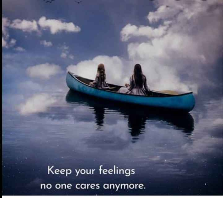 🤳Whatsapp DP - Keep your feelings no one cares anymore . - ShareChat