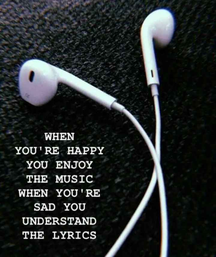 🤳Whatsapp DP - WHEN YOU ' RE HAPPY YOU ENJOY THE MUSIC WHEN YOU ' RE SAD YOU UNDERSTAND THE LYRICS - ShareChat