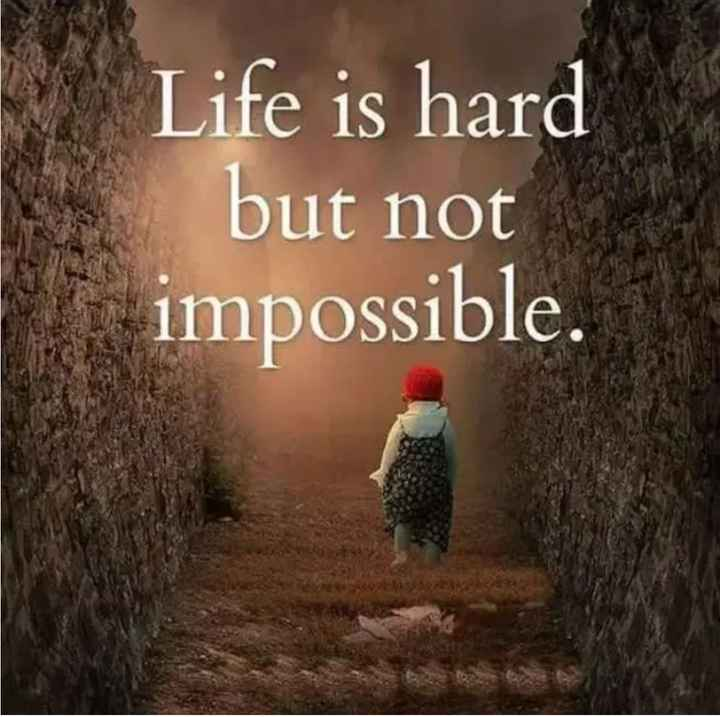 🎭Whatsapp status - Life is hard but not impossible . - ShareChat