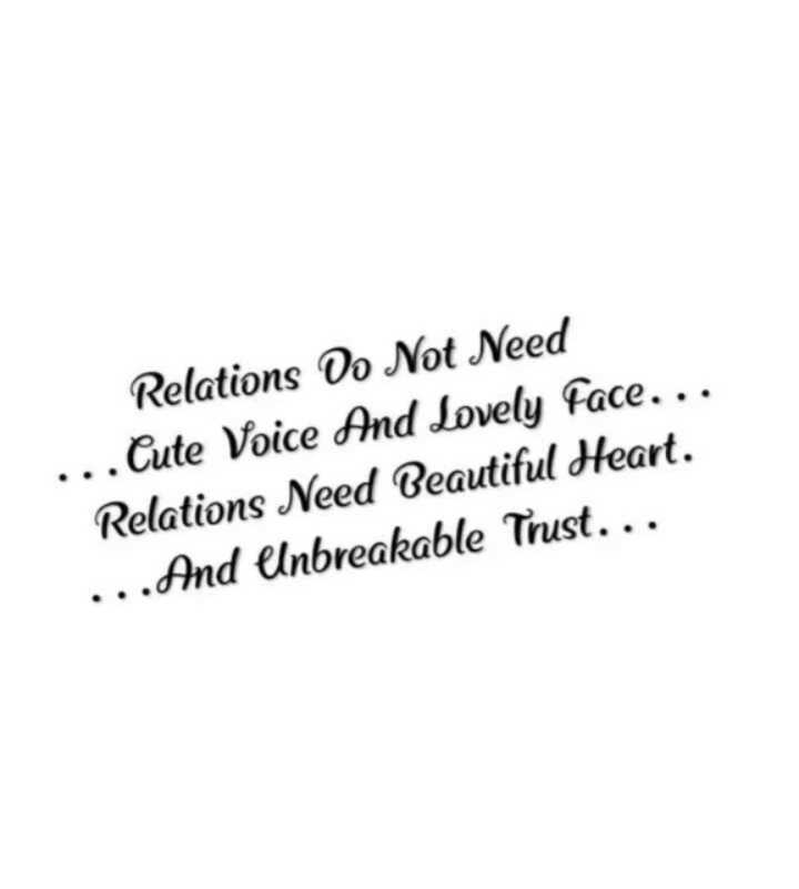 🎭Whatsapp status - Relations Do Not Need . . Cute Voice And Lovely face . . Relations Need Beautiful Heart . . . . And linbreakable Trust . . . - ShareChat