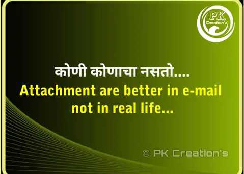 🎭Whatsapp status - PK Creation Cluft Jogi THAT . . . . Attachment are better in e - mail not in real life . . . © PK Creation ' s - ShareChat