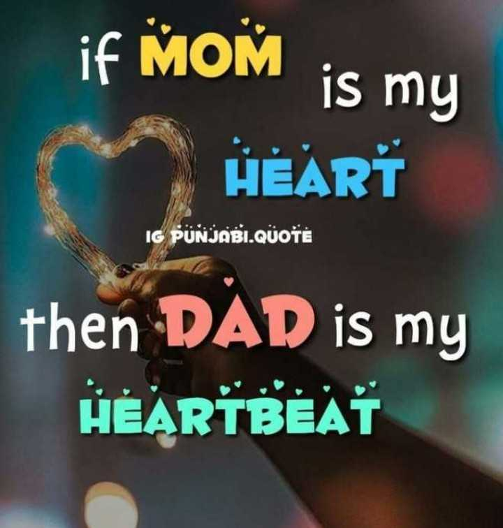 🎭Whatsapp status - if MOM is my HEART IG PUNJABI . QUOTE then DAD is my HEARTBEAT - ShareChat