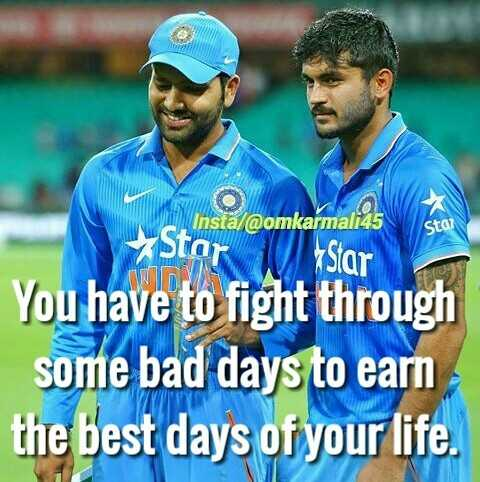 🎭Whatsapp status - nsta @ omkarmali45 stai Star Wastar You have to fight through some bad days to earn the best days of your life . - ShareChat