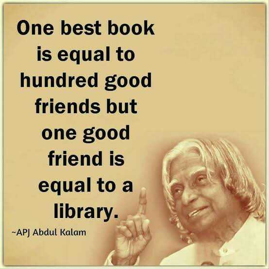 WorldBookDay - One best book is equal to hundred good friends but one good friend is equal to a library . - APJ Abdul Kalam - ShareChat
