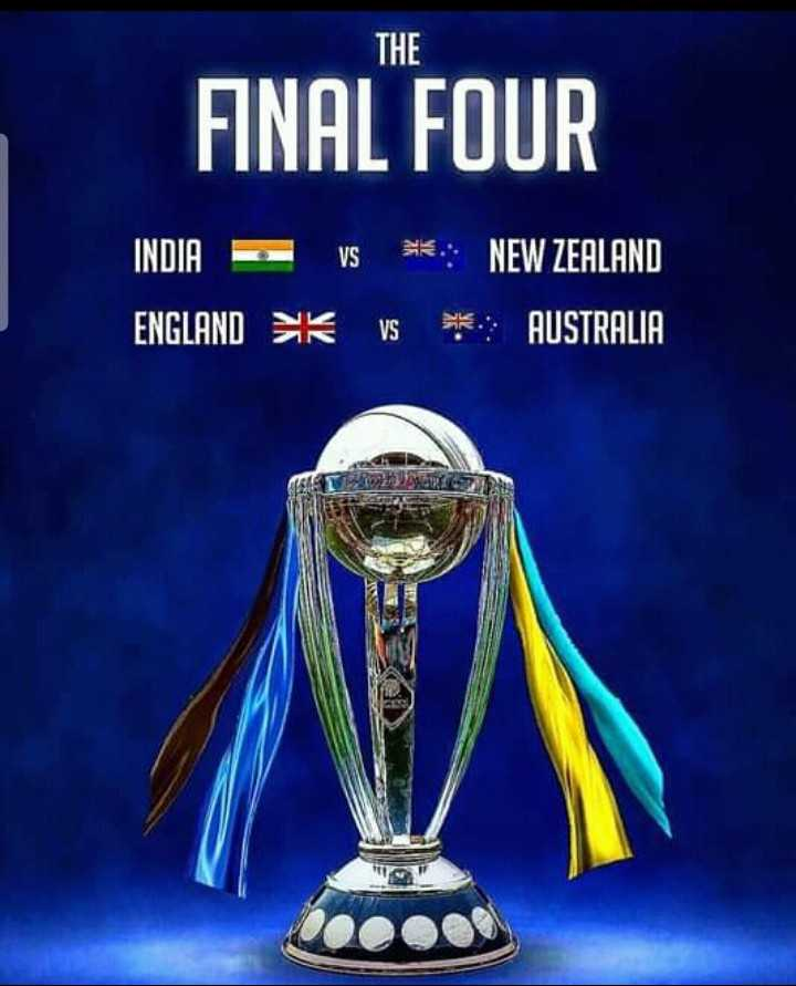 📅 World Cup Schedule 2019 - THE FINAL FOUR INDIA - v ENGLAND SK * : NEW ZEALAND VS * AUSTRALIA 20 . 00 - ShareChat