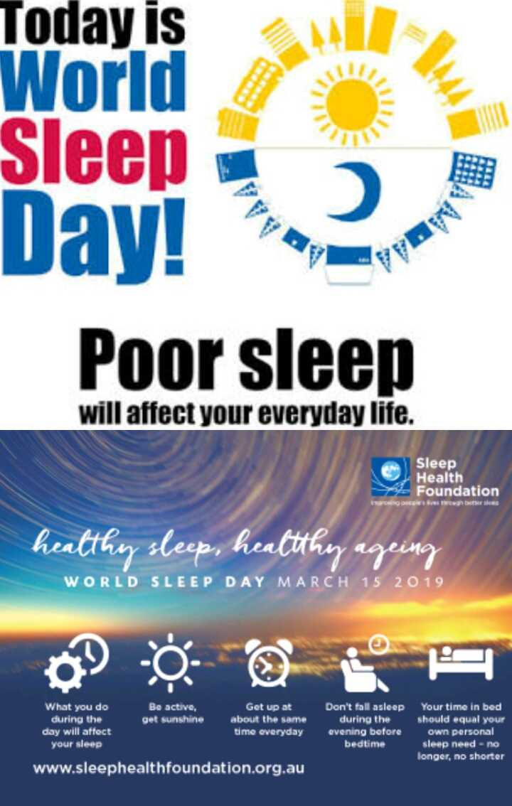 😴 World Sleep Day - Today is World Sleep Day ! Poor sleep will affect your everyday life . Sleep Health Foundation rowing red through healthy sleep , healthy ageing WORLD SLEEP DAY MARCH 15 20 19 What you do Be active , Get up at during the get sunshine about the same day will affect time everyday your sleep www . sleephealthfoundation . org . au Don ' t fall asleep during the evening before bedtime Your time in bed should equal your own personal sleep need - no longer , no shorter - ShareChat