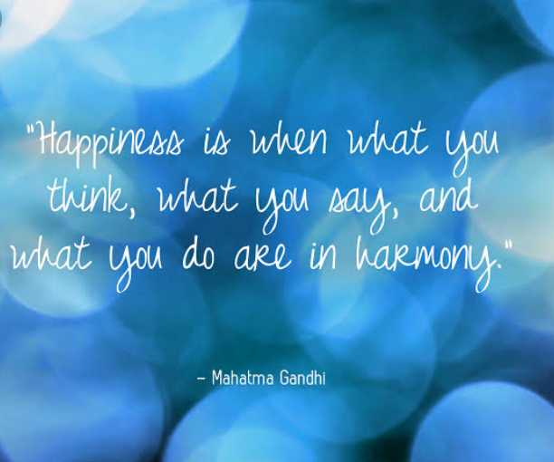 😁 World happiness day - Happiness is when what you think , what you say , and what you do are in harmony . - Mahatma Gandhi - ShareChat
