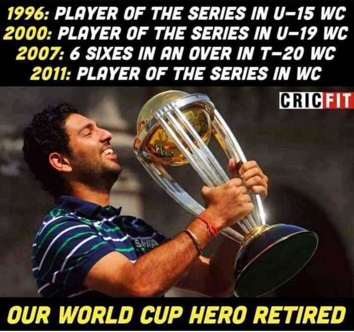 🏏 Yuvi ने कहा अलविदा 😧 - 1996 : PLAYER OF THE SERIES IN U - 15 WC 2000 : PLAYER OF THE SERIES IN U - 19 WC 2007 : 6 SIXES IN AN OVER IN T - 20 WC 2011 : PLAYER OF THE SERIES IN WC CRICFIT OUR WORLD CUP HERO RETIRED - ShareChat