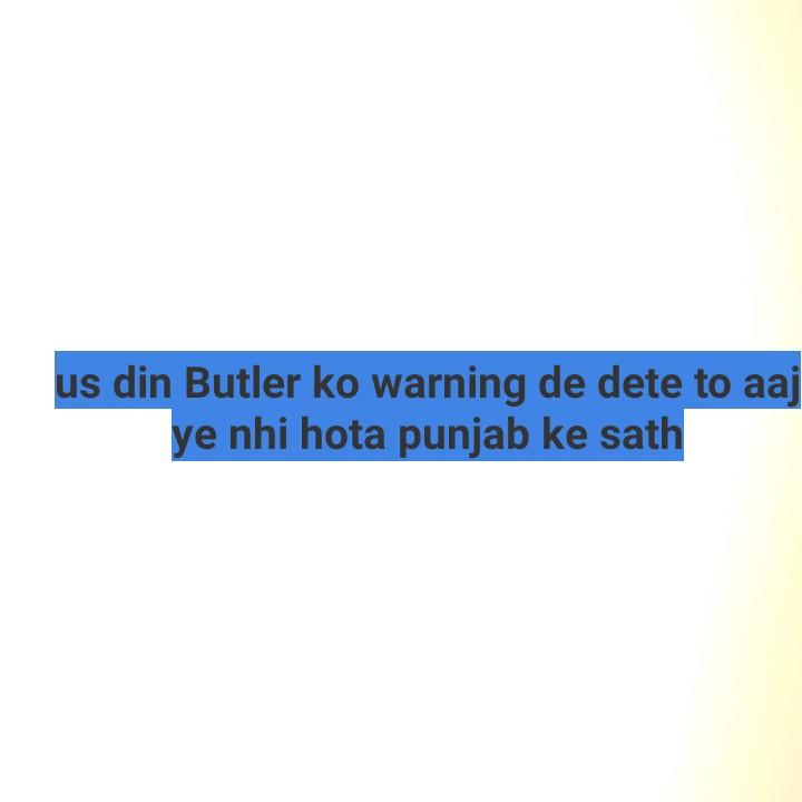 CSK vs KXIP - us din Butler ko warning de dete to aaj ye nhi hota punjab ke sath - ShareChat