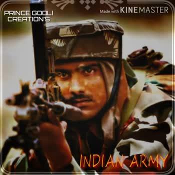 indian army - Made with KINEMASTER PRINCE GOOLI CREATION ' S INDIAN ARMY Made with KINEMASTER PRINCE GOOLI CREATION ' S INDIAN CARM - ShareChat
