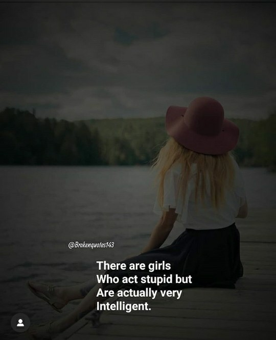 👼Instagram Stories - @ Brokenquotes143 There are girls Who act stupid but Are actually very Intelligent . - ShareChat