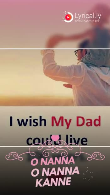 fathers day 💓💓 - Benlha every Successful comer DOWNLOAD THE APP NINAGAGI NAANU MADILLA ENU TOLA LIL it ' s her Dad Lyrical . ly DOWNLOAD THE APP edicate And CHANDRAMN THORI - - - - KAITUTTU TINNISI . . On retro reggy - ShareChat