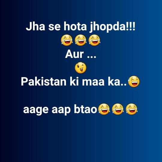 📜 Whatsapp स्टेटस - Jha se hota jhopda ! ! ! Aur . . . Pakistan ki maa ka . . aage aap btao 66 - ShareChat