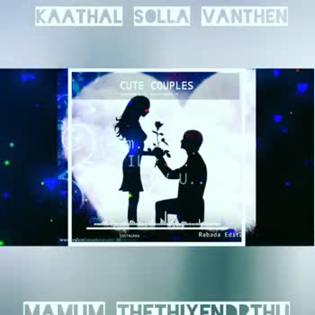 my love my attitude😯😯 - KAATHAL SOLLA VANTHEN CUTE COUPLES INSTAGRAM : Rabada Edita walentine day MAVIIVI THETHIYENDATHI KAATHAL SOLLA VANTHEN CUTE COUPLES mediului INSTAGRAM : Rabada Edit valentinesdavu - ShareChat