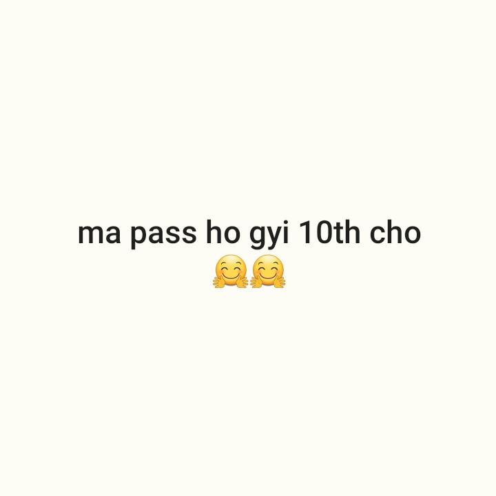 happy - ma pass ho gyi 10th cho @ @ - ShareChat