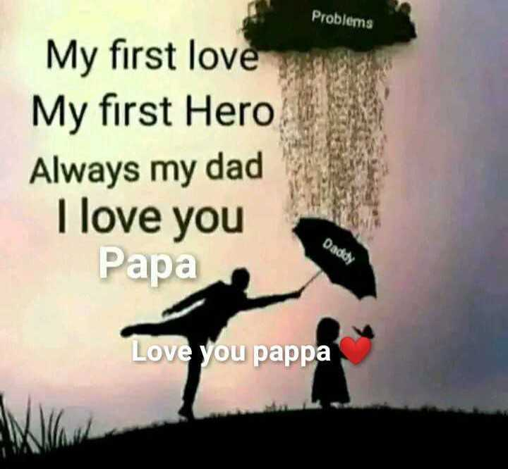 aai  baba - Problems My first love My first Hero Always my dad I love you Papa Daddy Love you pappa - ShareChat