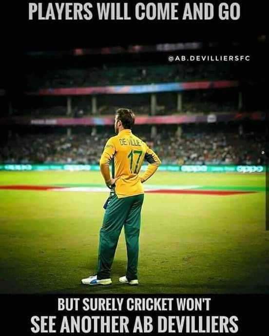 ab de villiers - PLAYERS WILL COME AND GO QAB . DEVILLIERSFC VE ME BUT SURELY CRICKET WON ' T SEE ANOTHER AB DEVILLIERS - ShareChat
