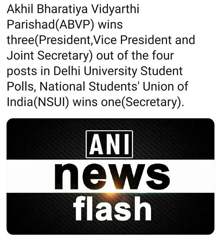 abvp - Akhil Bharatiya Vidyarthi Parishad ( ABVP ) wins three ( President , Vice President and Joint Secretary ) out of the four posts in Delhi University Student Polls , National Students ' Union of India ( NSUI ) wins one ( Secretary ) . ANI news flash - ShareChat