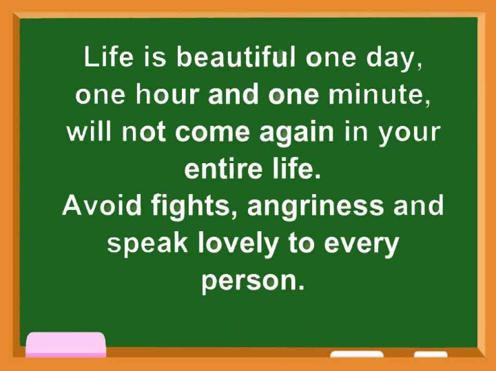 friends forever - Life is beautiful one day , one hour and one minute , will not come again in your entire life . Avoid fights , angriness and speak lovely to every person . - ShareChat