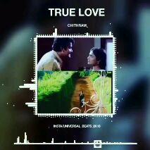 വീഡിയോ സ്റ്റാറ്റസ് - TRUE LOVE CHITHRAM INSTA / UNIVERSAL _ BEATS 2K18 TRUE LOVE CHITHRAM INSTA UNIVERSAL _ BEATS _ 2K18 - ShareChat
