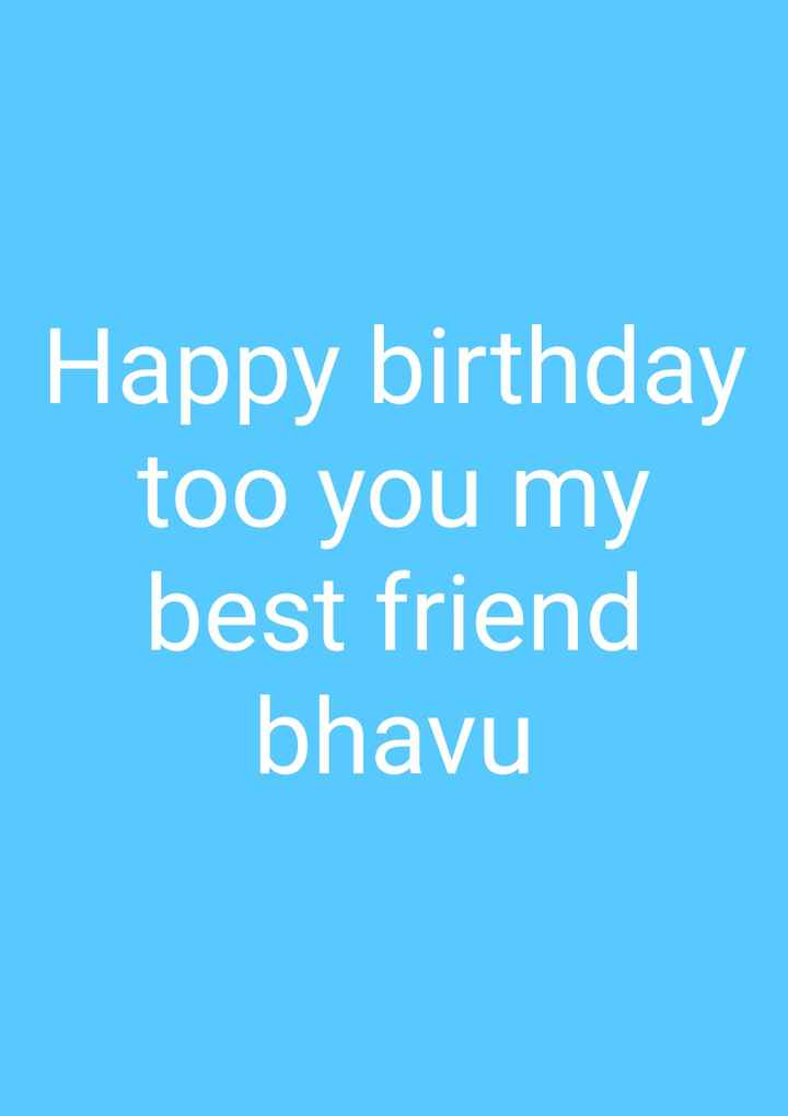 ahirani - Happy birthday too you my best friend bhavu - ShareChat