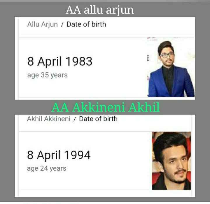 alluarjun fans - AA allu arjun Allu Arjun / Date of birth 8 April 1983 age 35 years AA Akkineni Akhil Akhil Akkineni / Date of birth 8 April 1994 age 24 years - ShareChat