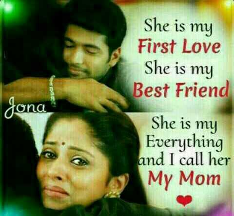 amma status - Jona She is my First Love She is my Best Friend She is my Everything and I call her My Mom - ShareChat