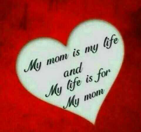 amma status - My mom is my life and My life is for My mom - ShareChat