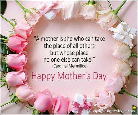 annaiyar dhinam - A mother is she who can take the place of all others but whose place no one else can take . - Cardinal Mermillod Happy Mother ' s Day © Copyright dgreetings . com - ShareChat