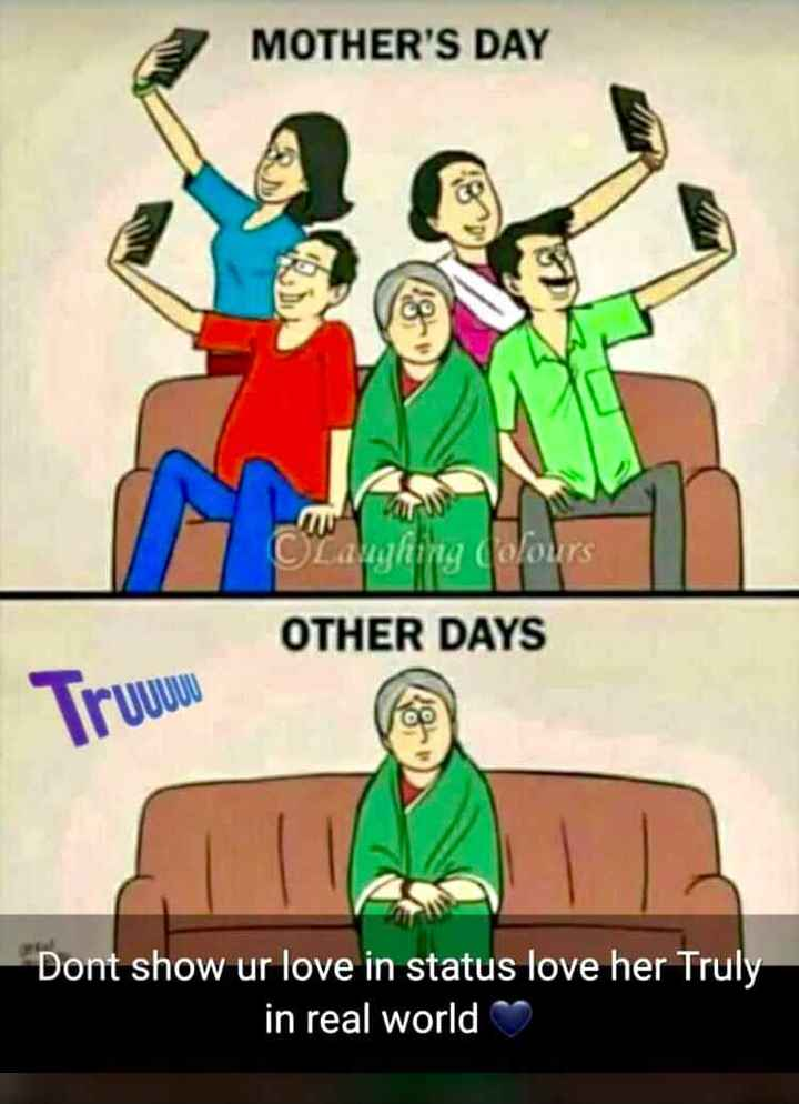 annaiyar dhinam - MOTHER ' S DAY Laughing Colours OTHER DAYS Truuuuu Dont show ur love in status love her Truly in real world - ShareChat